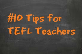 10 tips for TEFL teachers