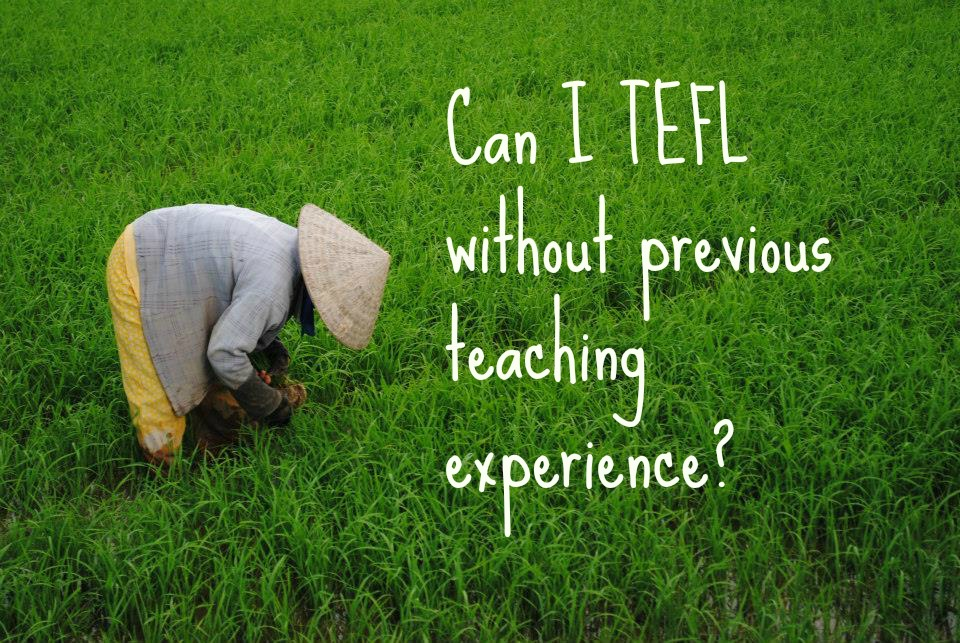 Can I TEFL With No Teaching Experience?
