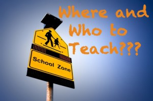 Where and Who to Teach