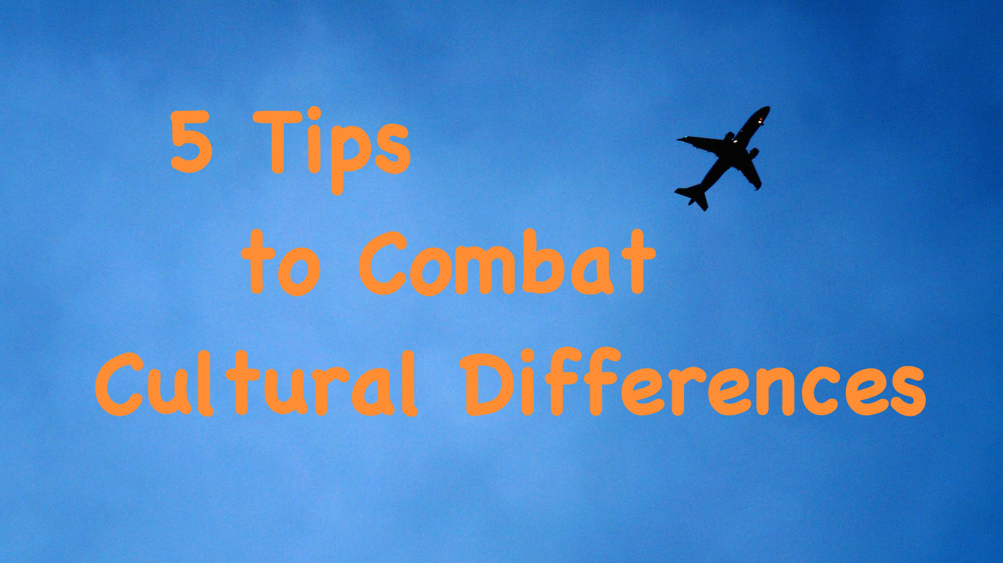 Can't We All Just Get Along? 5 Tips to Combat Cultural Differences!