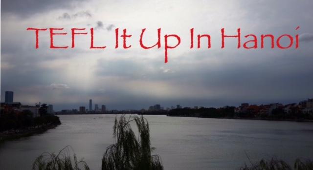 TEFL It Up In Hanoi!